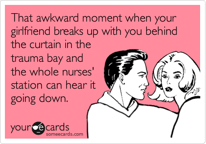 That awkward moment when your girlfriend breaks up with you behind the curtain in the