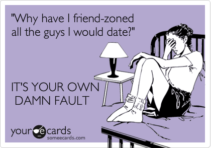 """Why have I friend-zoned