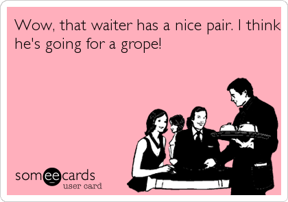 Wow, that waiter has a nice pair. I think he's going for a grope!