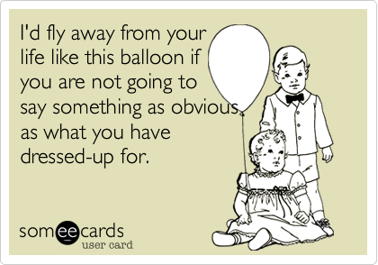 I'd fly away from your