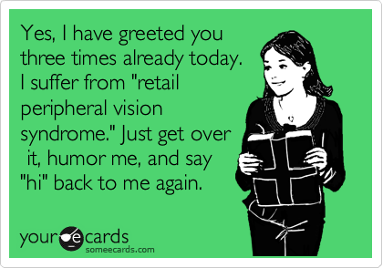 Yes, I have greeted you