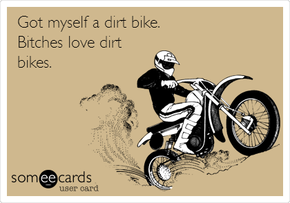 Got Myself A Dirt Bike Bitches Love Dirt Bikes – Motocross Birthday Cards