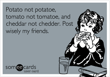 Potato not potatoe,