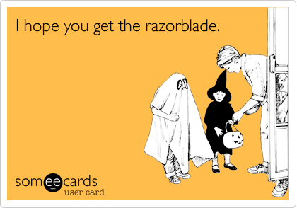 I hope you get the razorblade.