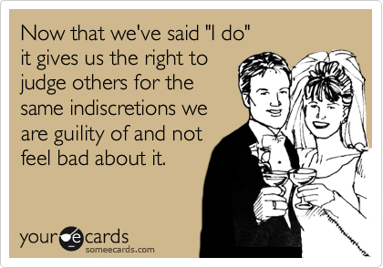 "Now that we've said ""I do""