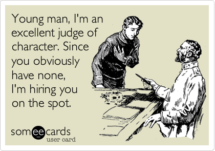 Young man, I'm an