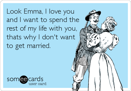Look Emma, I love you