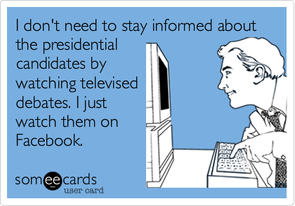 I don't need to stay informed about the presidential