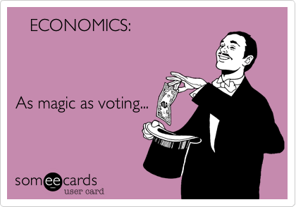 ECONOMICS%3A    As magic as voting...