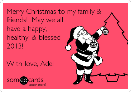 Merry Christmas to my family & friends! May we all have a happy ...