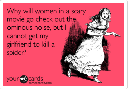 Why will women in a scary