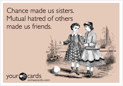 Chance made us sisters.  