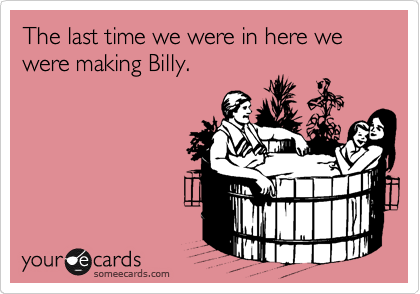 The last time we were in here we were making Billy.