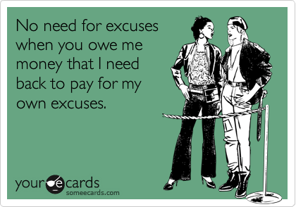 No need for excuses