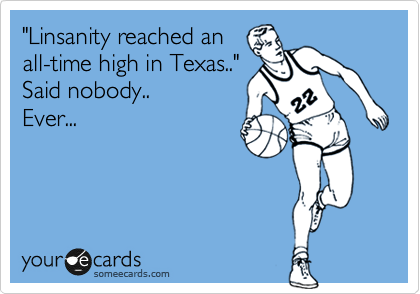 """Linsanity reached an
