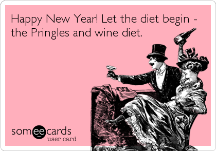 Happy New Year! Let the diet begin - the Pringles and wine diet.
