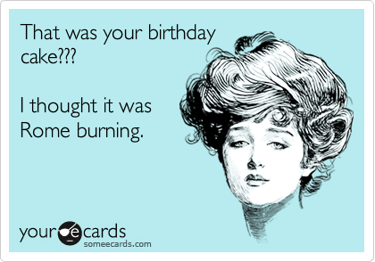 That was your birthday