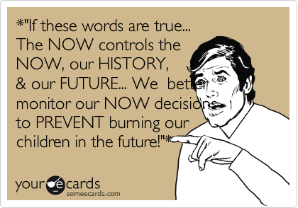 "*""If these words are true...