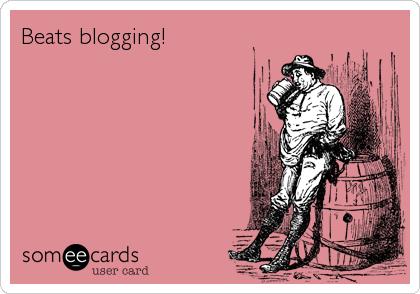 Beats blogging!