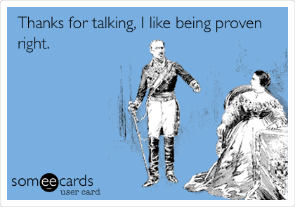 Thanks for talking, I like being proven right.