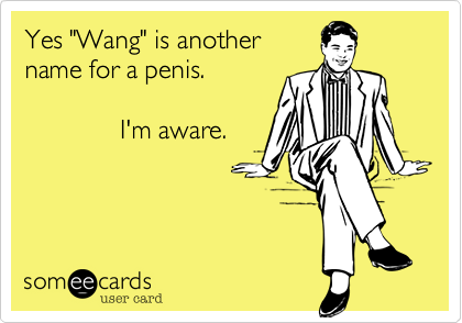 "Yes ""Wang"" is another
