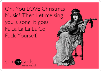 Oh, You LOVE Christmas Music? Then Let Me Sing You A Song, It Goes ...