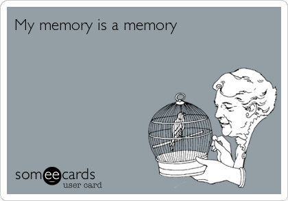 My memory is a memory