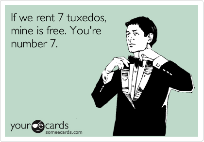 If we rent 7 tuxedos,