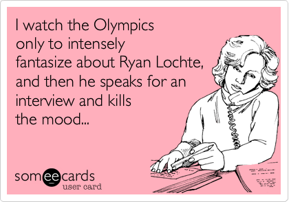 I watch the Olympics