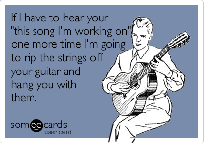 If I have to hear your