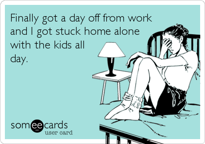 Finally got a day off from work
