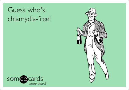 Guess who's chlamydia-free!