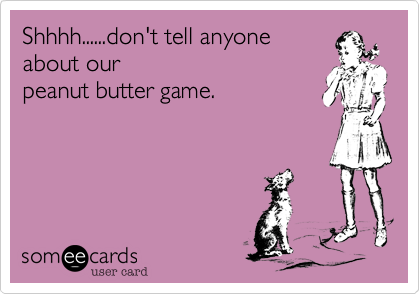 Shhhh......don't tell anyone
