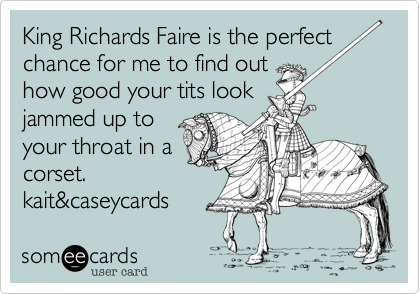 King Richards Faire is the perfect