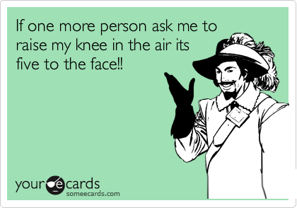 If one more person ask me to