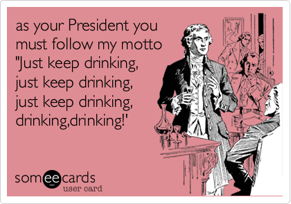 as your President you