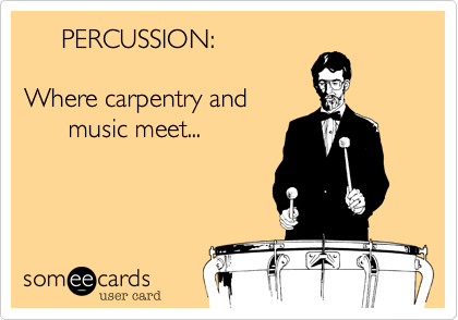 PERCUSSION%3A  Where carpentry and        music meet...