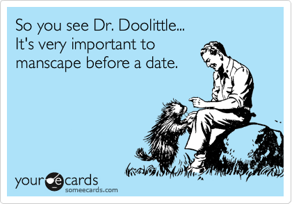 So you see Dr. Doolittle...