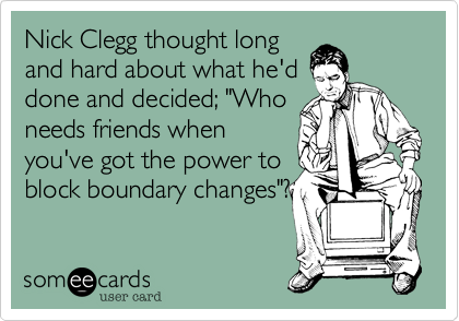 Nick Clegg thought long