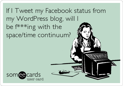 If I Tweet my Facebook status from 