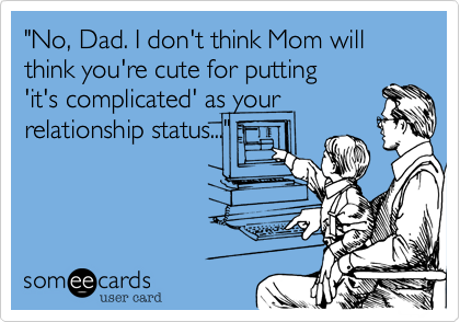 """No%2C Dad. I don't think Mom will think you're cute for putting