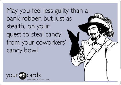 May you feel less guilty than a