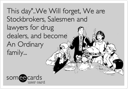 "This day""..We Will forget, We are Stockbrokers, Salesmen and 