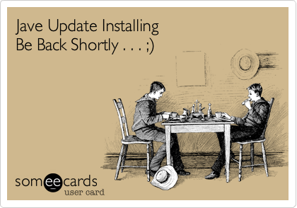 Jave Update Installing  Be Back Shortly . . . %3B)
