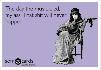 The day the music died,