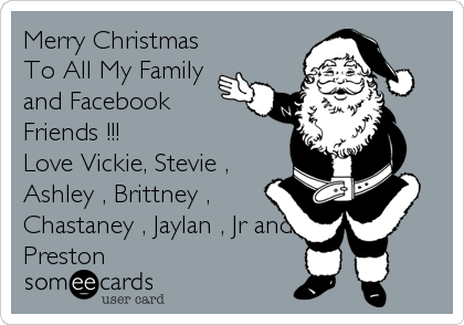 Merry Christmas To All My Family and Facebook Friends !!! Love ...