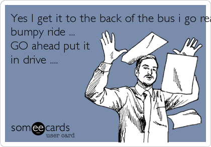 Yes I get it to the back of the bus i go ready for this