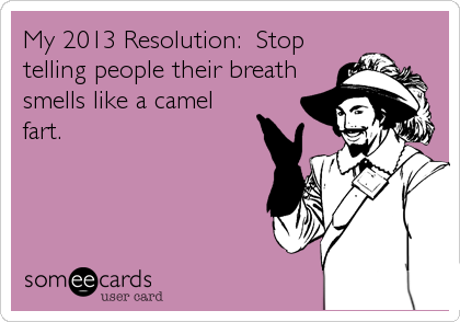 My 2013 Resolution:  Stop
