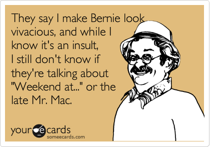 They say I make Bernie look