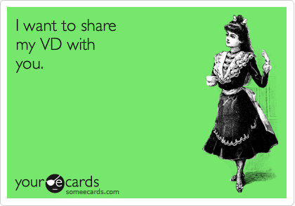 I want to share my VD with  you.